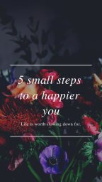 5 small steps to a happier you