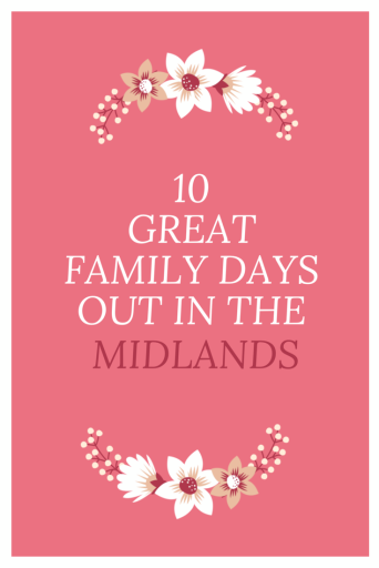 10 Great family days out in the Midlands