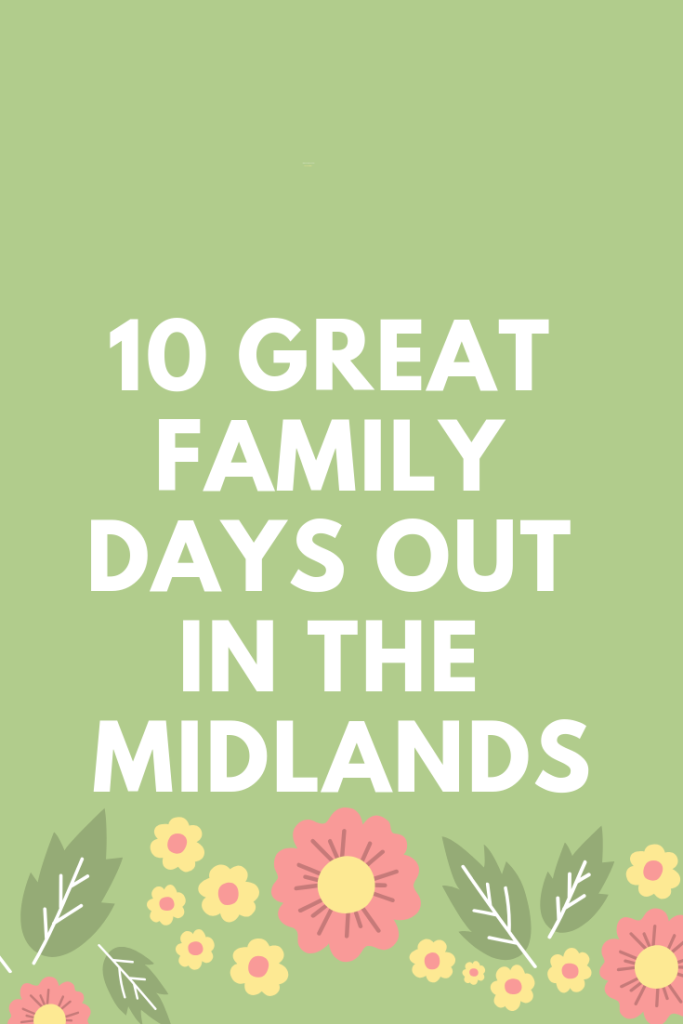 10 Great family day out in the Midlands